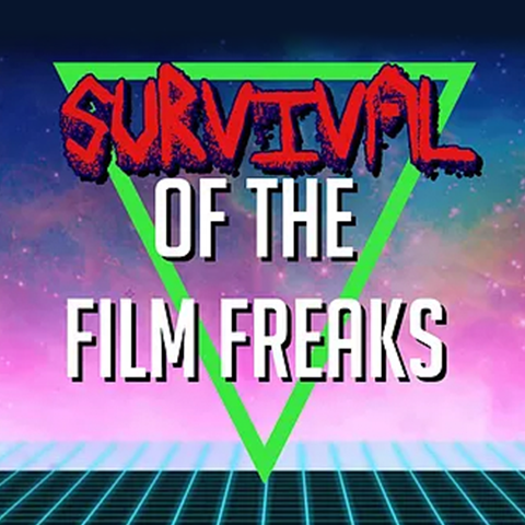 Survival of the Film Freaks